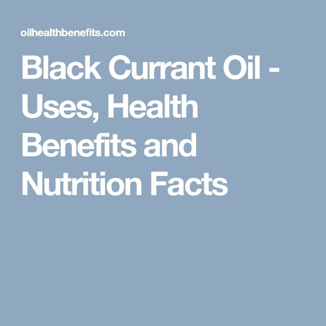 Black Currant Oil - Uses, Health Benefits and Nutrition Facts