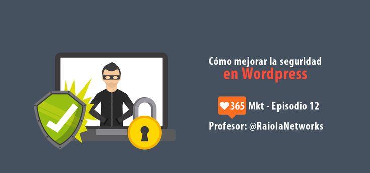 Cómo mejorar la seguridad de tu Blog o página web en WordPress
