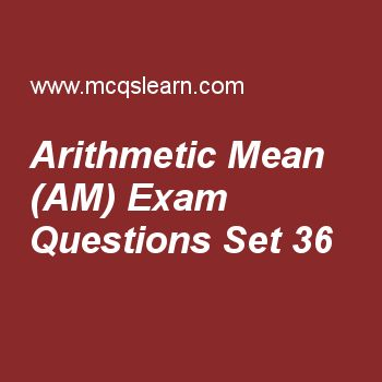 Practice test on arithmetic mean (am), college math quiz 36 online. Free math exam's questions and answers to learn arithmetic mean (am) test with answers. Practice online quiz to test knowledge on arithmetic mean (am), online math learning, trigonometry problems, resolution of a rational fraction into partial fraction, complementary combination worksheets. Free arithmetic mean (am) test has multiple choice questions set as series obtained by adding term of arithmetic sequences is called...