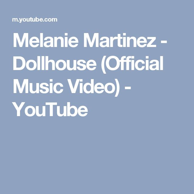 Melanie Martinez - Dollhouse (Official Music Video) - YouTube