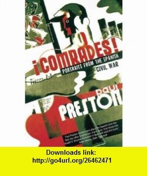 Comrades (9780006386964) Paul Preston , ISBN-10: 0006386962  , ISBN-13: 978-0006386964 ,  , tutorials , pdf , ebook , torrent , downloads , rapidshare , filesonic , hotfile , megaupload , fileserve
