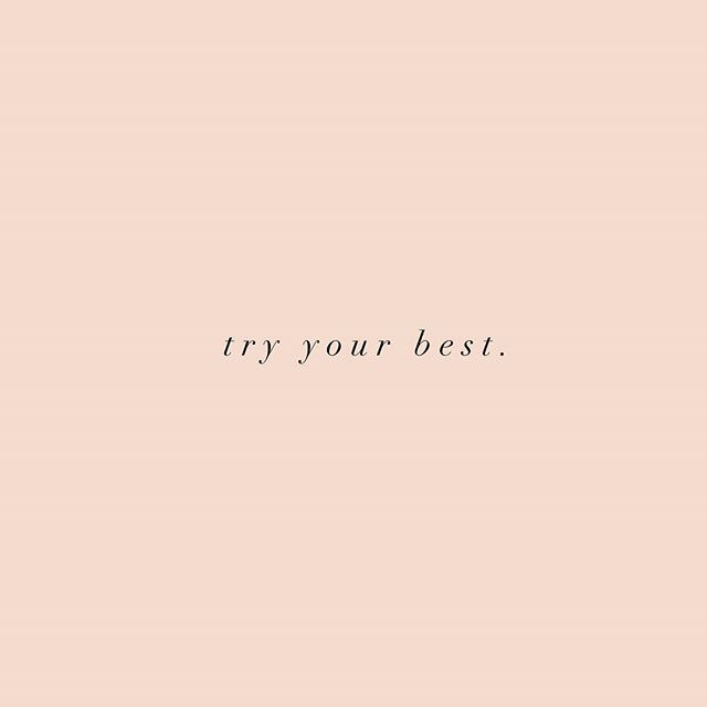 There's striving for perfection, and then there's trying your best. • There's a difference. • Striving for perfection means no mistakes are allowed. That can't go well being that we are all deliciously flawed and mistake prone. • But when you try your bes