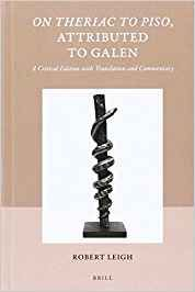 On Theriac to Piso, attributed to Galen : a critical edition with translation and commentary / by Robert Leigh.-- Leiden ; Boston : Brill, cop. 2016.