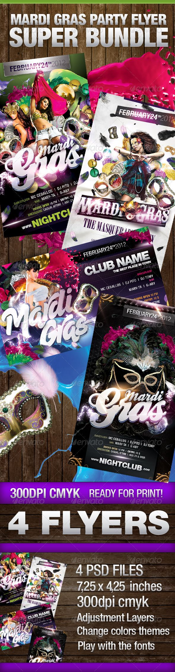 Mardi Gras Super Bundle  #GraphicRiver         Hope you enjoy this Super Bundle Mardi Gras Party!  	 Each Zip File has a Help file included with font details.  	 MODELS NOT INCLUDED IN THE MAIN PSD FILES   	 All Psd files are layered 300dpi, CMYK print ready and very well organised.  	 Links to the individual template preview pages:  	 Mardi Gras Party Template  graphicriver /item/mardi-gras-party-template/1538829?ref=wowdg 	 Mardi Gras Disco Club Version Flyer  graphicriver /item/mardi-gras-disco-club-version-flyer/1596168?ref=wowdg 	 Dark Theme Mardi Gras Flyer  graphicriver /item/dark-theme-mardi-gras-flyer-/1557857?ref=wowdg 	 White Mardi Gras Party Template  graphicriver /item/white-mardi-gras-party-template/1554979?ref=wowdg 	 Enjoy!     Created: 25February12 GraphicsFilesIncluded: PhotoshopPSD Layered: Yes MinimumAdobeCSVersion: CS PrintDimensions: 4.25×7.25 Tags: bundle #carnival #disco #flyer #mardi #mardigras #masquerade #night #party #sexy #woman