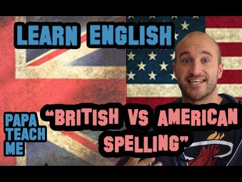 Spelling differences - American Vs British English - YouTube