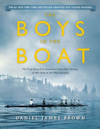 THE BOYS IN THE BOAT (Young Readers Adaptation) by Daniel James Brown -- A beloved story about the Greatest Generation freshly adapted for the next generation.