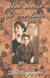 Baixar Livro Um Amor de Verdade - Zíbia Gasparetto em PDF, ePub e Mobi ou ler online