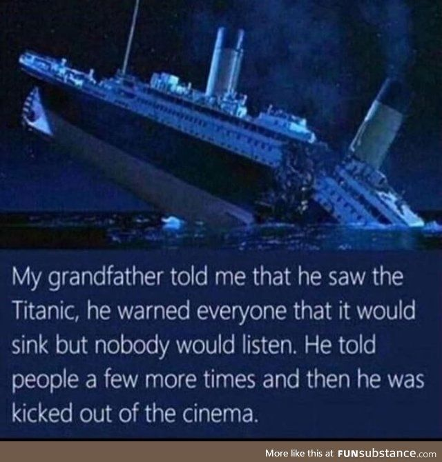 If Only They Would Ve Listened Funsubstance Funny Pictures Funny Memes Titanic Facts