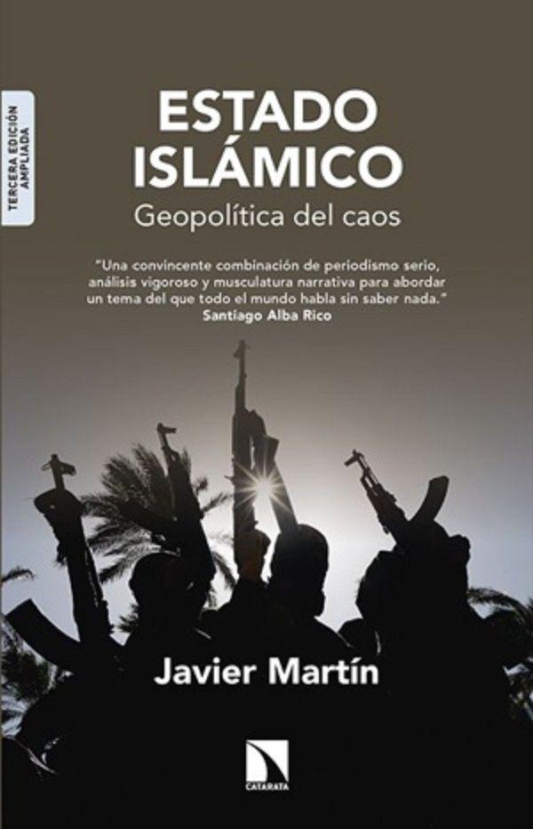 Estado Islámico: geopolítica del caos (2015). Uno de los objetivos de este libro es enmendar los «equívocos» y «mitos» difundidos por los medios de comunicación occidentales. #librodeverano