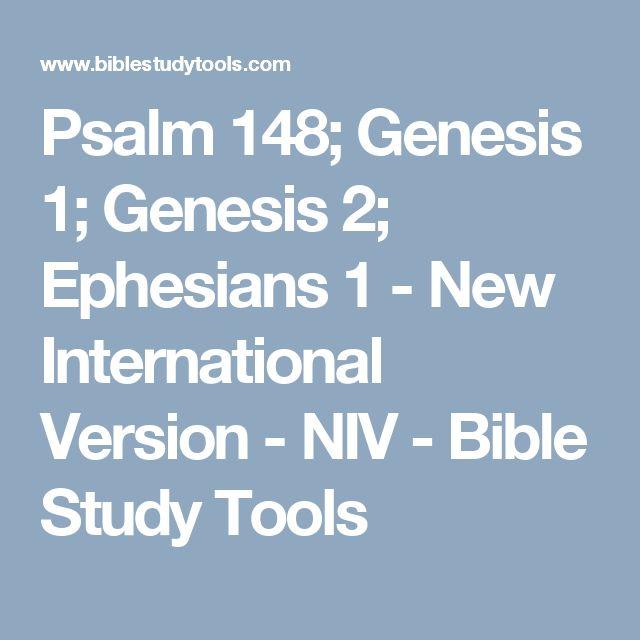 Psalm 148; Genesis 1; Genesis 2; Ephesians 1 - New International Version - NIV - Bible Study Tools