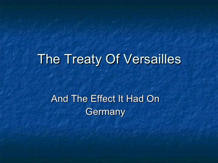 The Treaty Of Versailles by guest0a59f4 via slideshare
