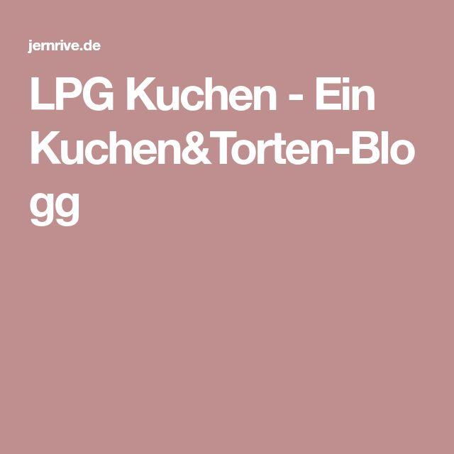 LPG Kuchen - Ein Kuchen&Torten-Blogg