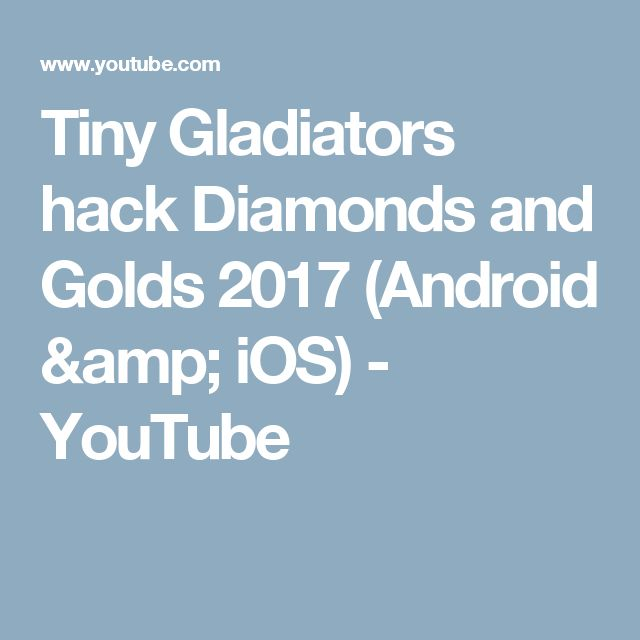 Tiny Gladiators hack Diamonds and Golds 2017 (Android & iOS) - YouTube