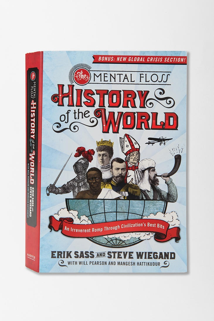 The Mental Floss History Of The World By Erik Sass :]
