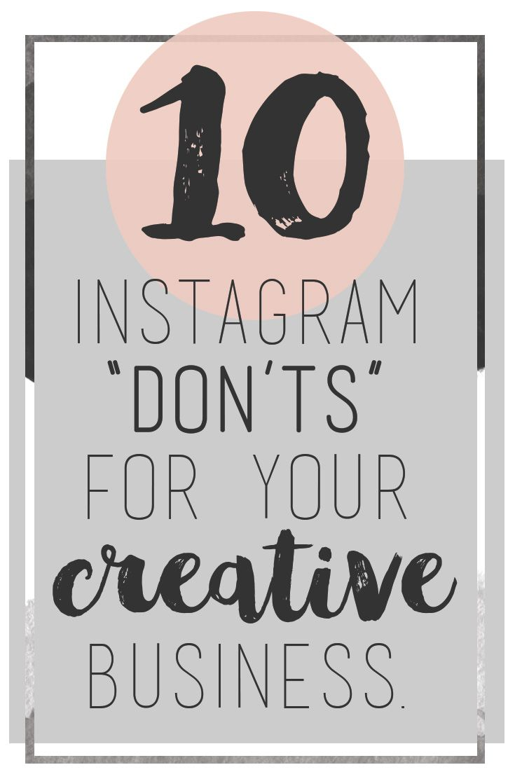 "10 Instagram ""Don'ts"" for Your Creative Business"