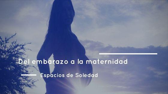 Espacios de Soledad: Del embarazo a la maternidad