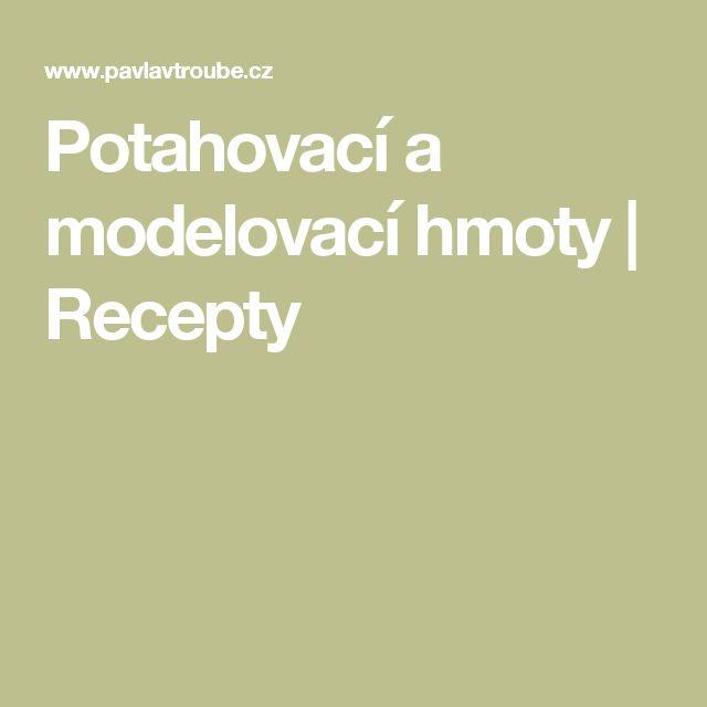 Potahovací a modelovací hmoty | Recepty