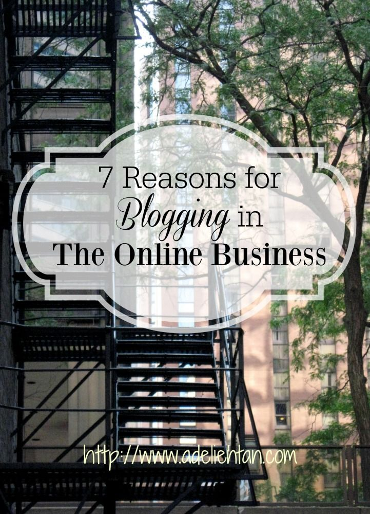 7 Reasons for Blogging in The Online Business