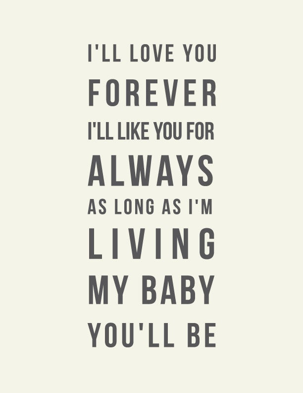 I'll love you forever, I'll like you for always // Robert ...