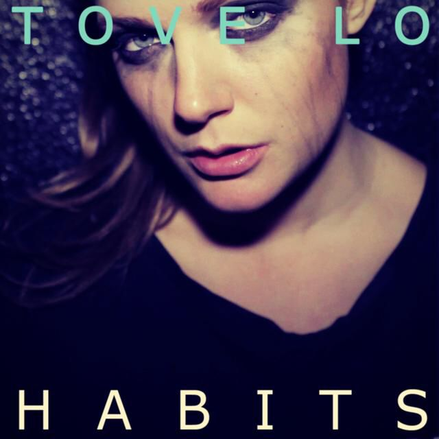 I'm listening to Habits (Stay High) by Tove Lo on Pandora