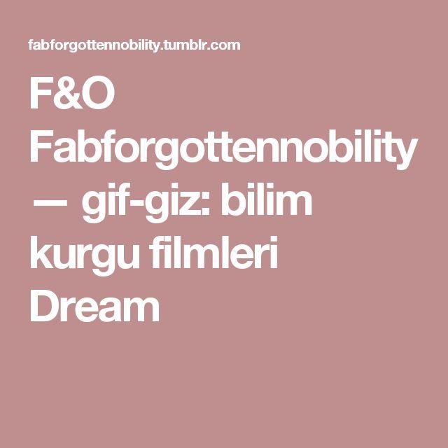 F&O Fabforgottennobility — gif-giz: bilim kurgu filmleri Dream