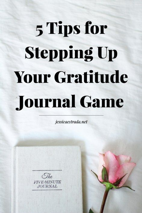 5 Tips for Stepping Up Your Gratitude Journal Practice
