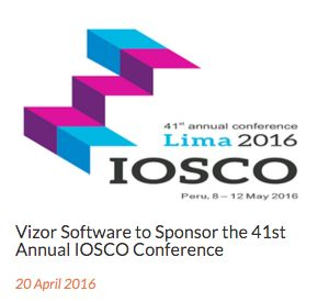 Vizor Software announces sponsorship of Lima2016 IOSCO. IOSCO is the acknowledged international body that brings together the world's securities regulators and is recognized as the global standard setter for the securities sector. http://www.prweb.com/releases/2016/04/prweb13354891.htm