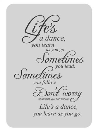 Life's A Dance You Learn as You Go Vinyl Wall Decal Sticker Home Decor | slgraphics@shaw.ca
