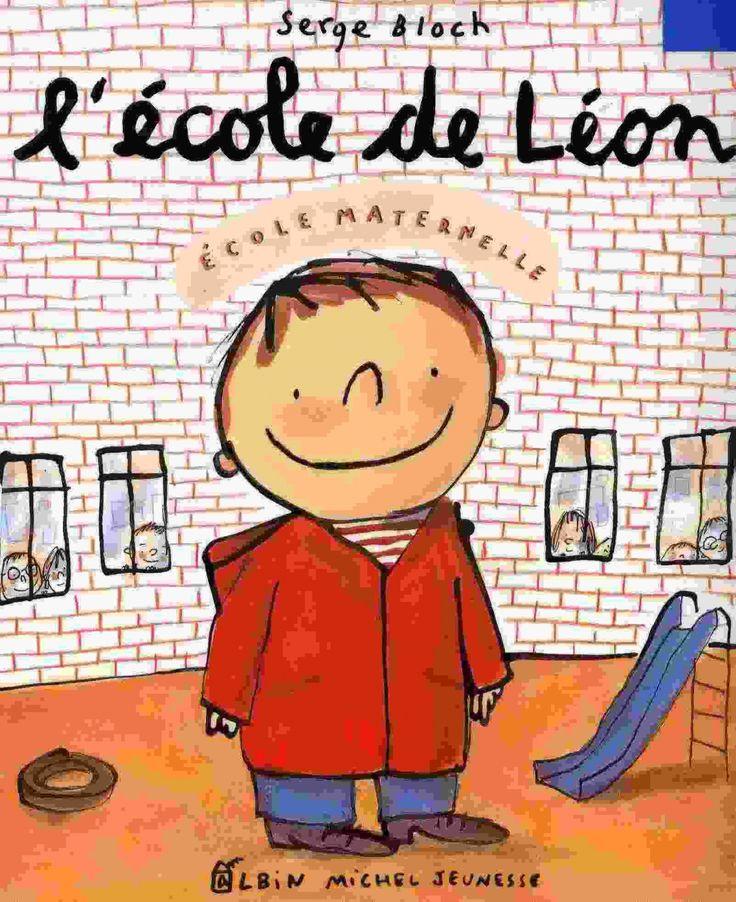 J'ai trouvé LE livre pour la rentrée en Maternelle : L'Ecole de Léon !