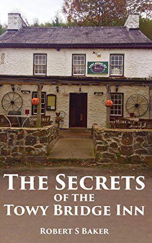 The Secrets of the Towy Bridge Inn by Robert S Baker https://www.amazon.com/dp/B01MSE6QZY/ref=cm_sw_r_pi_dp_x_8gqXybPY2ABEC