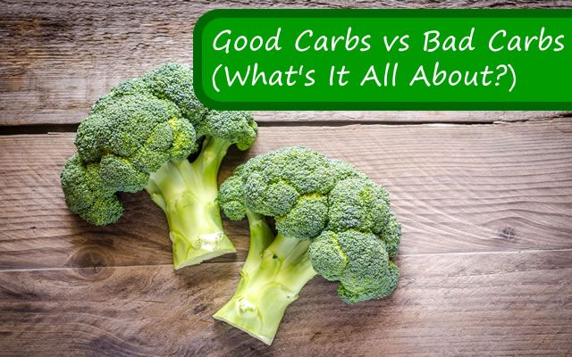Good Carbs vs Bad Carbs (What�s It All About