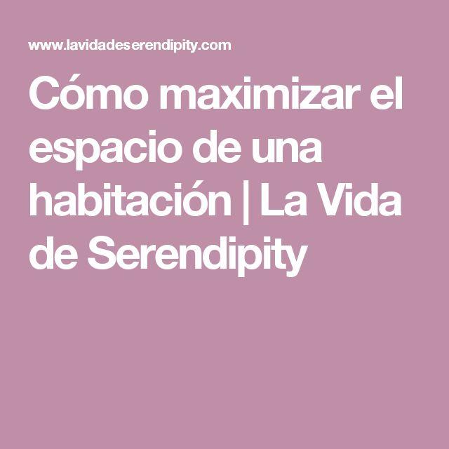 Cómo maximizar el espacio de una habitación | La Vida de Serendipity
