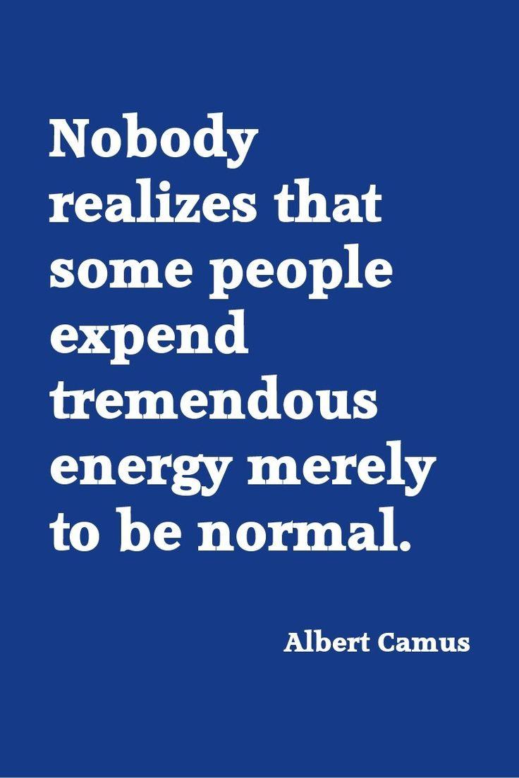 Albert camus quote about unique normal energy different - Albert Camus Quotes Albert Camus People