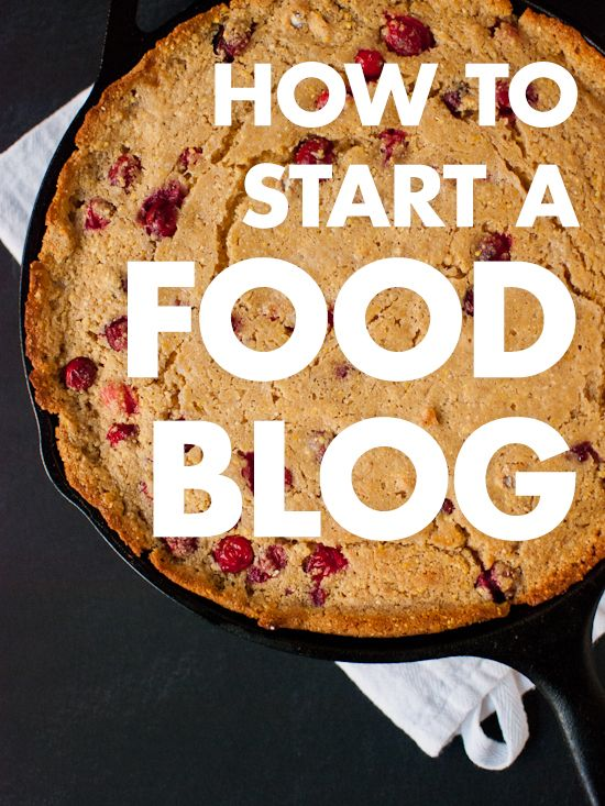 How to Start a Food Blog: a Step-by-Step Guide from cookieandkate.com