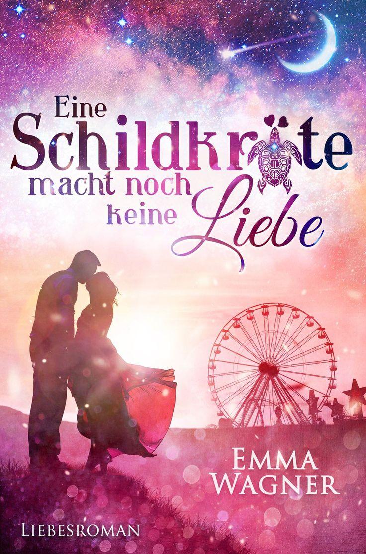 """Emma Wagner: Eine Schildkröte macht noch keine Liebe, """"Kann ein einziges Wochenende alles verändern?"""" #Liebesroman #Lesetipp #Lesen #Bücher #Liebe"""