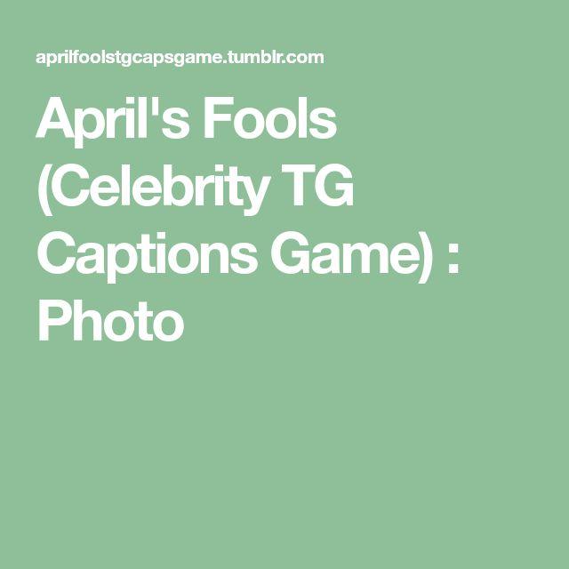 April's Fools (Celebrity TG Captions Game) : Photo