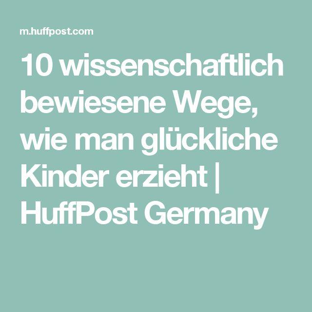 10 wissenschaftlich bewiesene Wege, wie man glückliche Kinder erzieht | HuffPost Germany