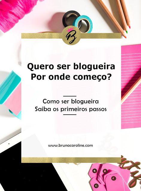 Saiba os primeiros passos em como ser blogueira.  Dicas para blogs, Blogger, marketing digital, Artigos para blog, Blogging, Blogtips, Dicas para blogueira, Dicas para blog, blogueira, Mulheres empreendedoras, marketing digital, crescer o blog, quero ser blogueira, blogueira empreendedora, blog moda e beleza, blogueiras iniciantes.