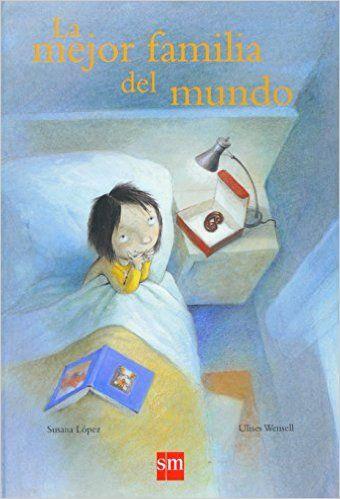12€ La mejor familia del mundo (Albumes ilustrados): Amazon.es: Susana López, Ulises Wensell: Libros