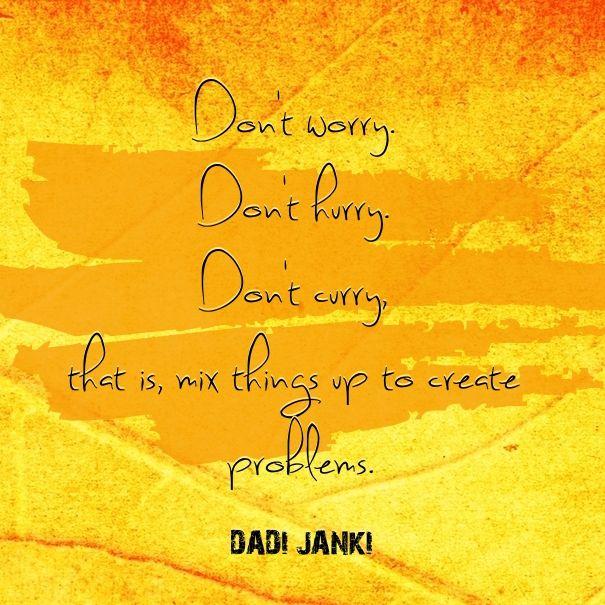 Don't worry Don't hurry Don't curry! ~ #dadijanki #wellnesswednesday #health #mind #instamood #wellbeing #happy #carefree #chill #jedimaster #quotestoliveby #wednesdaywisdom #wedspiration #instalike #instadaily #follow #me