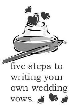 How to Write your Own Wedding Vows...I'd better get working on these!