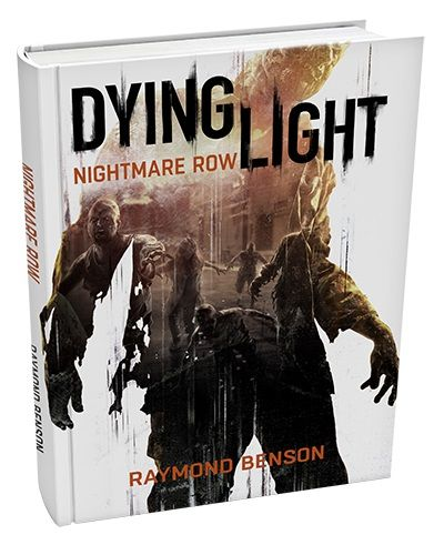 Dying Light's Getting a Nightmarish Prequel Novel #dyinglight #ps4 #videogames