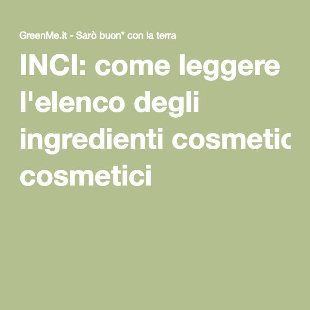 INCI: come leggere l'elenco degli ingredienti cosmetici
