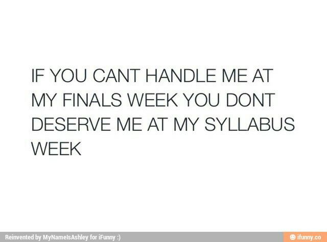 LOL I'd say this is accurate but there is no syllabus week in law school
