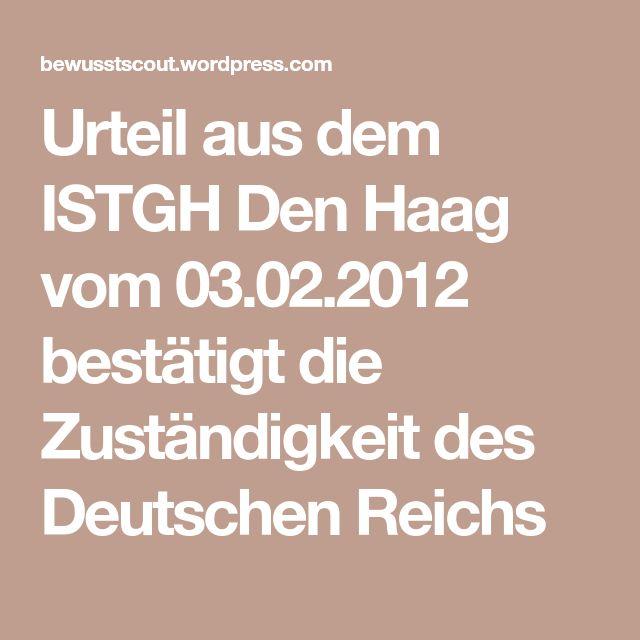 Urteil aus dem ISTGH Den Haag vom 03.02.2012 bestätigt die Zuständigkeit des Deutschen Reichs