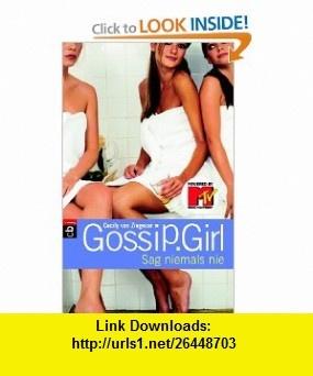 Gossip Girl 07. Sag niemals nie (9783570128541) Cecily von Ziegesar , ISBN-10: 3570128547  , ISBN-13: 978-3570128541 ,  , tutorials , pdf , ebook , torrent , downloads , rapidshare , filesonic , hotfile , megaupload , fileserve