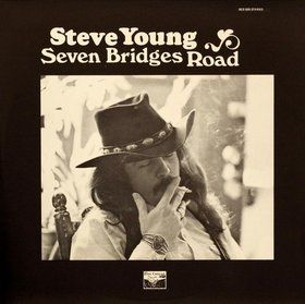 Steve Young - Seven Bridges Road: The Complete Edition
