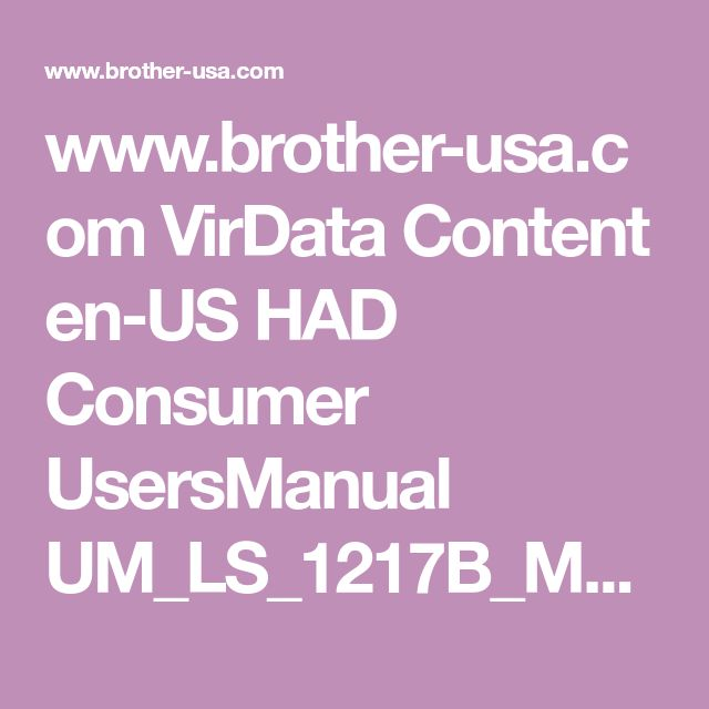 www.brother-usa.com VirData Content en-US HAD Consumer UsersManual UM_LS_1217B_MULTI_1473.PDF