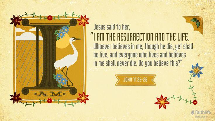 I'm reading John 11:25–26
