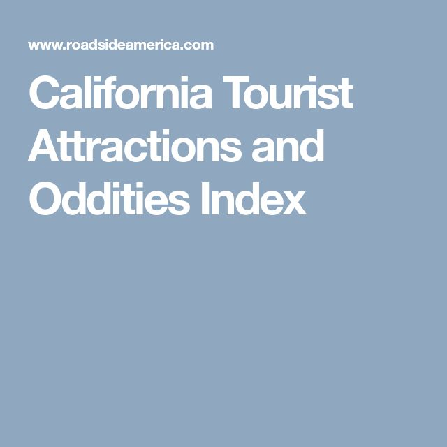 California Tourist Attractions and Oddities Index